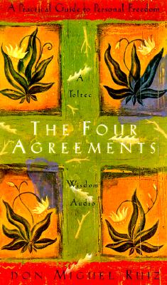 The Four Agreements: A Practical Guide to Personal Freedom (Toltec Wisdom) Cover Image