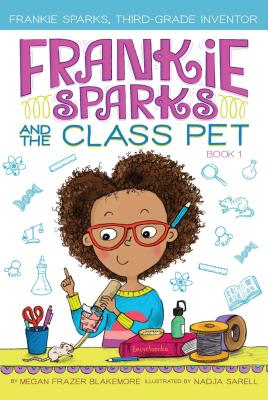 Frankie Sparks and the Class Pet (Frankie Sparks, Third-Grade Inventor #1) Cover Image