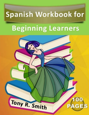 Spanish Workbook for Beginning Learners: Spanish books for kids 100 Pages K-5 Cover Image