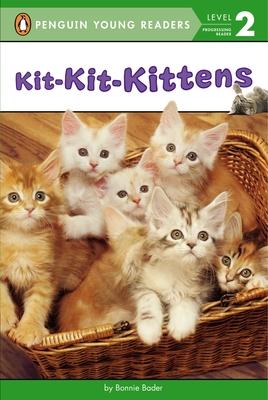 Kit-Kit-Kittens (Penguin Young Readers, Level 2) Cover Image