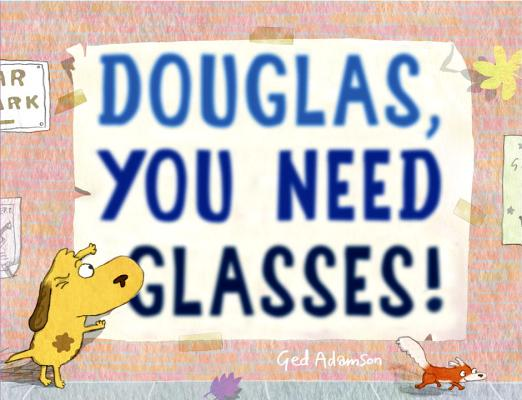 Douglas, You Need Glasses! Cover