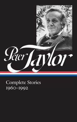 Peter Taylor: Complete Stories 1960-1992 (LOA #299) (Library of America Peter Taylor Edition #2) Cover Image