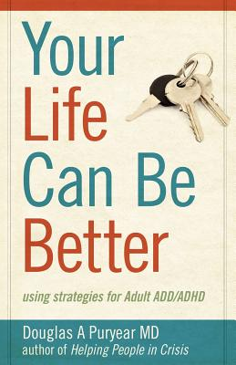 Your Life Can Be Better, Using Strategies for Adult ADD/ADHD Cover Image