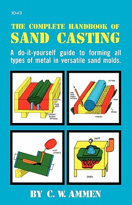 The Complete Handbook of Sand Casting Cover Image