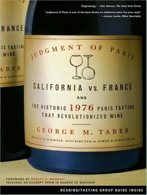 Judgment of Paris: California vs. France and the Historic 1976 Paris Tasting That Revolutionized Wine Cover Image