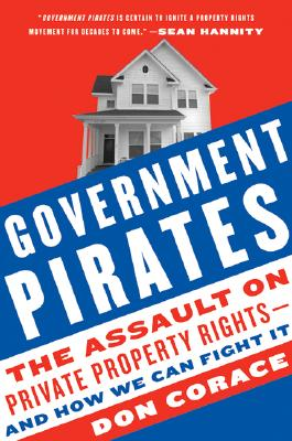 Government Pirates: The Assault on Private Property Rights--And How We Can Fight It Cover Image