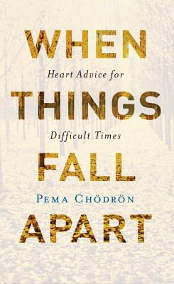 When Things Fall Apart: Heart Advice for Difficult Times (20th Anniversary Edition) Cover Image