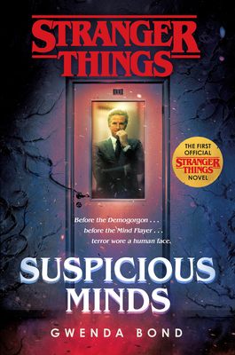 Stranger Things: Suspicious Minds: The first official Stranger Things novel Cover Image