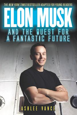 Elon Musk and the Quest for a Fantastic Future Young Reader's Edition Cover Image