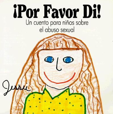 Por Favor Di!: Un Cuento Para Ninos Sobre El Abuso Sexual Cover Image