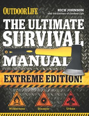 The Ultimate Survival Manual (Outdoor Life Extreme Edition): Modern Day Survival | Avoid Diseases | Quarantine Tips Cover Image