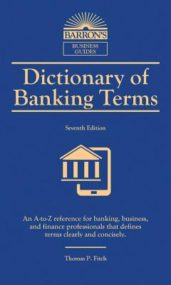 Dictionary of Banking Terms (Barron's Business Dictionaries) Cover Image