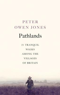 Pathlands: 21 Tranquil Walks Among the Villages of Britain Cover Image