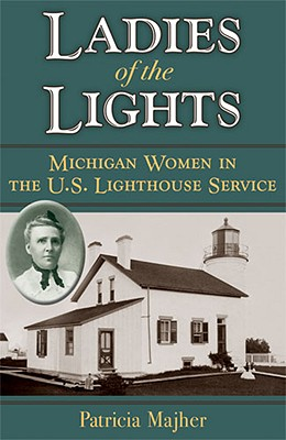 Ladies of the Lights: Michigan Women in the U.S. Lighthouse Service Cover Image