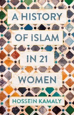 A History of Islam in 21 Women Cover Image