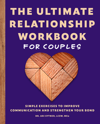 The Ultimate Relationship Workbook for Couples: Simple Exercises to Improve Communication and Strengthen Your Bond Cover Image