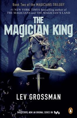 The Magician King (Magicians Trilogy #2) Cover Image