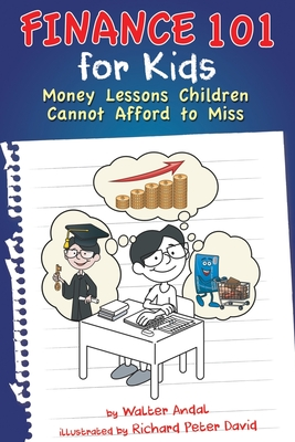 Finance 101 for Kids: Money Lessons Children Cannot Afford to Miss Cover Image