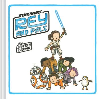 Rey and Pals: (Darth Vader and Son Series, Funny Star Wars Book for Kids and Adults) Cover Image