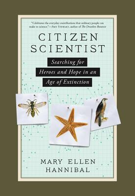 Citizen Scientist: Searching for Heroes and Hope in an Age of Extinction Cover Image