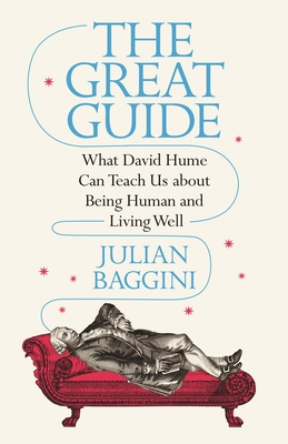 The Great Guide: What David Hume Can Teach Us about Being Human and Living Well Cover Image