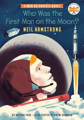 Who Was the First Man on the Moon?: Neil Armstrong: A Who HQ Graphic Novel (Who HQ Graphic Novels) Cover Image