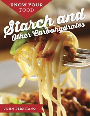 Know Your Food: Starch and Other Carbohydrates Cover Image