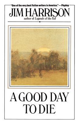 A Good Day to DieJim Harrison