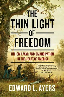 The Thin Light of Freedom: The Civil War and Emancipation in the Heart of America Cover Image