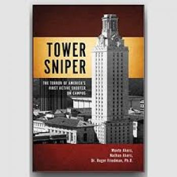 Tower Sniper: The Terror of American's First Active Shooter on Campus Cover Image