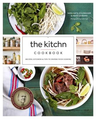 The Kitchn Cookbook: Recipes, Kitchens & Tips to Inspire Your Cooking Cover Image