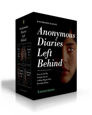 Anonymous Diaries Left Behind: Lucy in the Sky; Letting Ana Go; Calling Maggie May; Breaking Bailey Cover Image