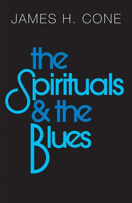 The Spirituals and the Blues Cover Image