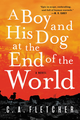 A Boy and His Dog at the End of the World: A Novel Cover Image