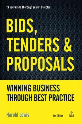 Bids, Tenders & Proposals: Winning Business Through Best Practice Cover Image