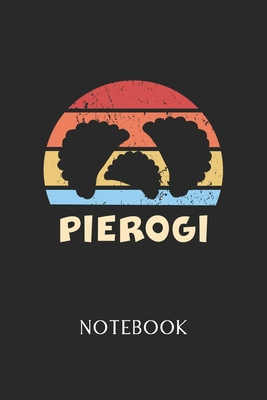 Pierogi Notebook: - Daily Diary - Polish Cuisine - 6 X 9 Inch A5 - Poland Food Doodle Book - 110 Dot Grid Pages - Dottet Paper For Writi Cover Image