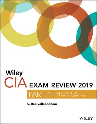 Wiley CIA Exam Review 2019, Part 1: Essentials of Internal Auditing Cover Image