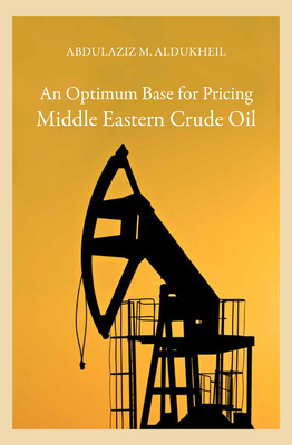 An Optimum Base for Pricing Middle Eastern Crude Oil Cover Image