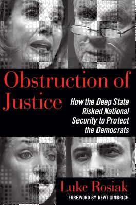 Obstruction of Justice: How the Deep State Risked National Security to Protect the Democrats Cover Image
