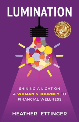 Lumination: Shining a Light on a Woman's Journey to Financial Wellness Cover Image
