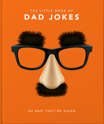 The Little Book of Dad Jokes: So Bad They're Good Cover Image