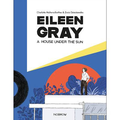 Eileen Gray: A House Under The Sun Cover Image