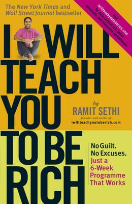 I Will Teach You to Be Rich: No Guilt, No Excuses, Just a 6-Week Programme That Works Cover Image