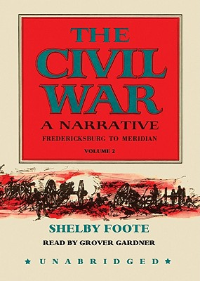 The Civil War: A Narrative: Volume 2: Fredericksburg to Meridian Cover Image
