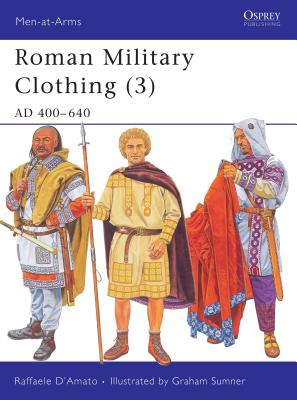 Roman Military Clothing (3): AD 400-640 Cover Image