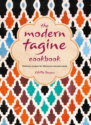 The Modern Tagine Cookbook: Delicious recipes for Moroccan one-pot meals Cover Image