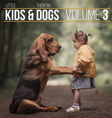 Little Kids and Their Big Dogs: Volume 3 Cover Image