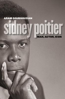 Sidney Poitier: Man, Actor, Icon Cover Image