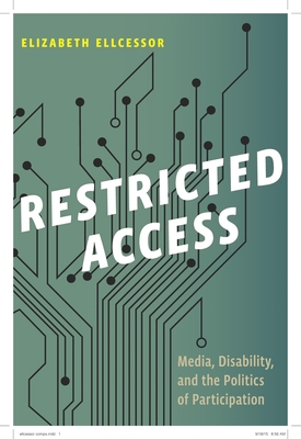 Restricted Access: Media, Disability, and the Politics of Participation (Postmillennial Pop #6) Cover Image