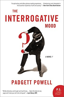 The Interrogative Mood: A Novel? Cover Image
